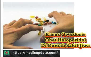 Contoh Kasus Overdosis haloperidol