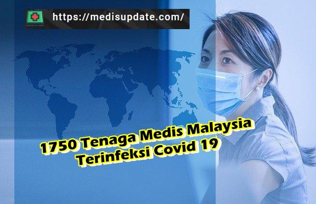 Tenaga Medis Malaysia 1750 Orang Terinfeksi Covid 19