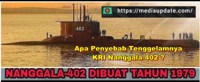 Penyebab KRI Nanggala 402 Tenggelam